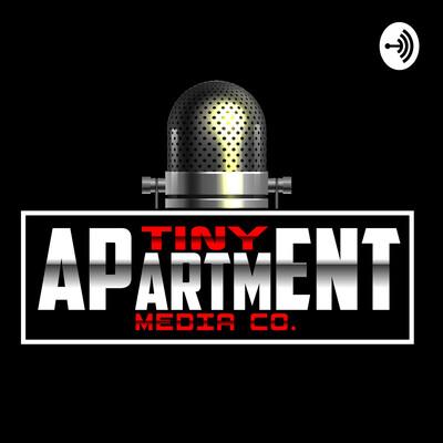Tiny Apartment Media Podcast