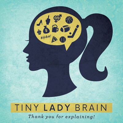 Tiny Lady Brain Podcast