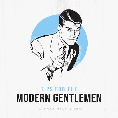Tips for the Modern Gentleman