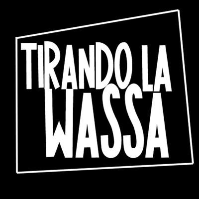 Tirando La Wassa