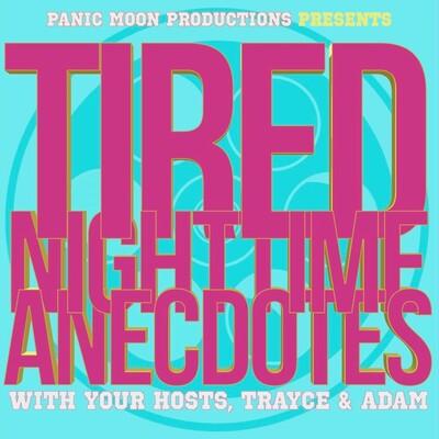 Tired Nighttime Anecdotes