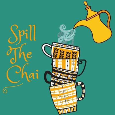 Spill The Chai