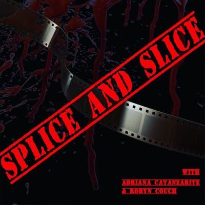 Splice and Slice