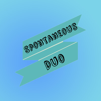 Spontaneous Duo Podcast