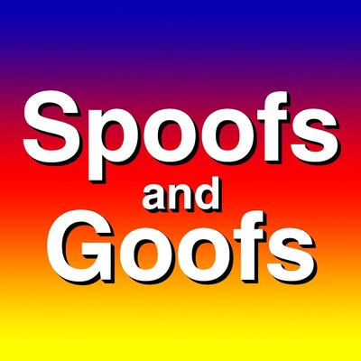Spoofs and Goofs Podcast