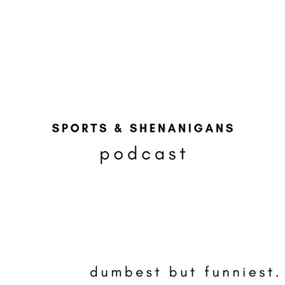 Sports & Shenanigans