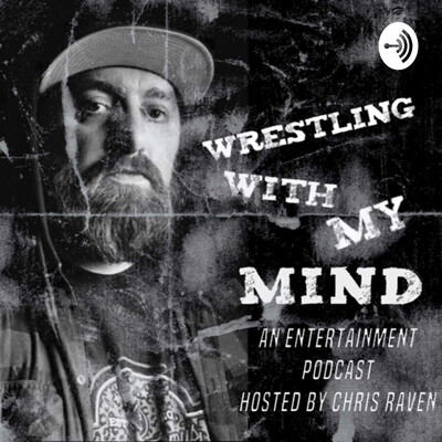 Wrestling With My Mind (Chris Raven)