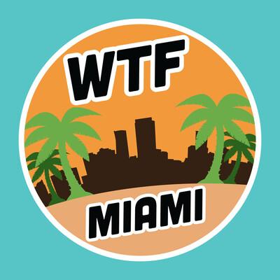 WTF Miami
