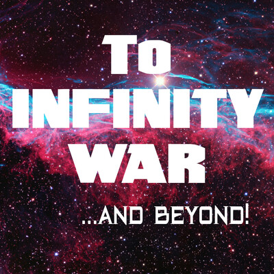 To Infinity War and Beyond