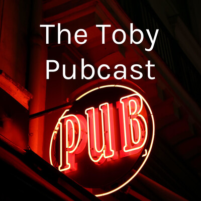 The Toby Pubcast