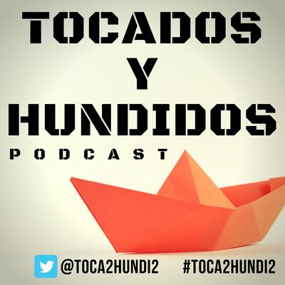 Tocados y Hundidos Podcast