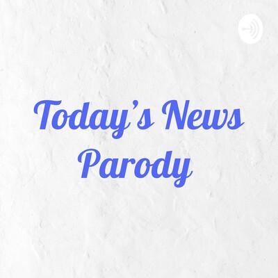 Today's News Parody