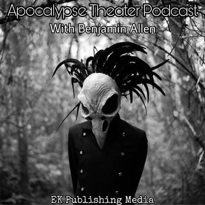 Apocalypse Theater Podcast