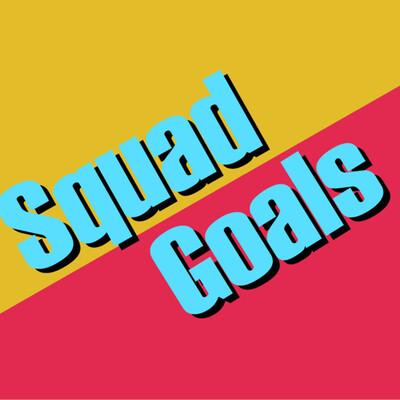 Squad Goals Podcast