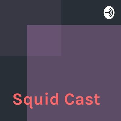 Squid Cast
