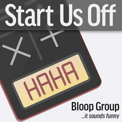 Start Us Off by The Bloop Group