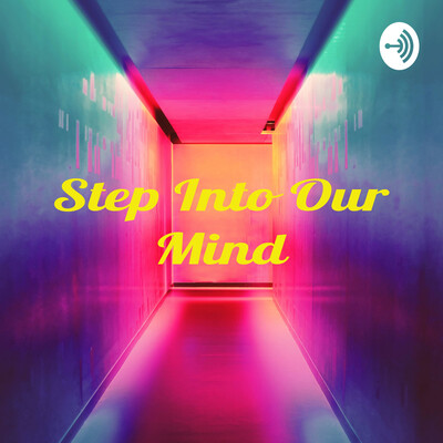 Step Into Our Mind