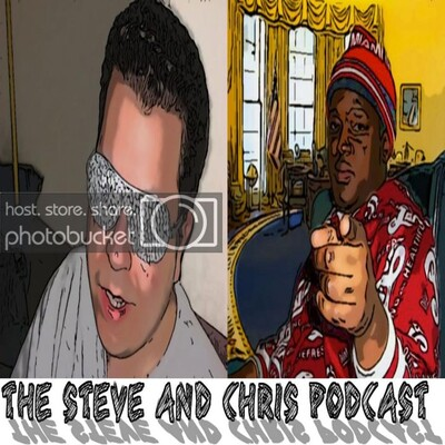 Steve and Chris Podcast