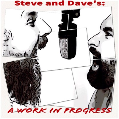 Steve and Dave's: A Work in Progress