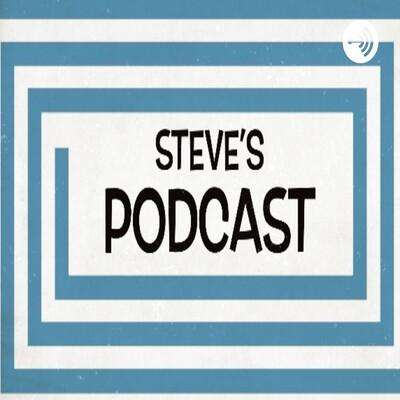 Steve's Podcast