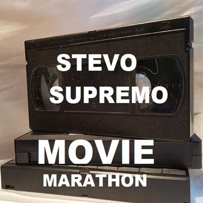 Stevo Supremo Movie Marathon