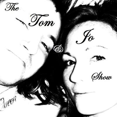 The Tom & Jo Show