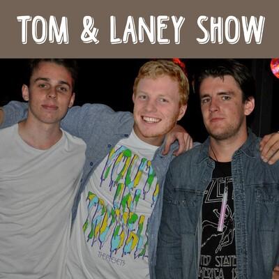 Tom & Laney Show