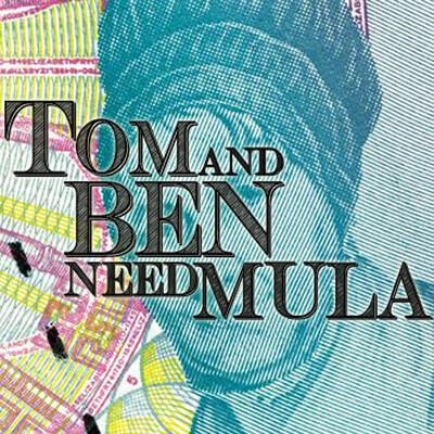 Tom and Ben Need Mula
