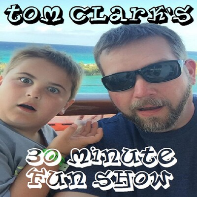 Tom Clark's 30 Minute Fun Show