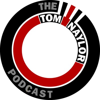 The Tom Naylor Podcast