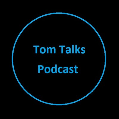 Tom Talks Podcast