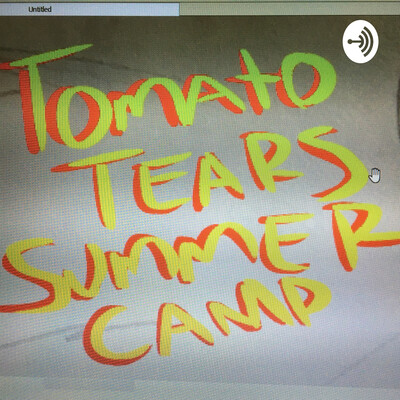 Tomato Tears' Summer Camp