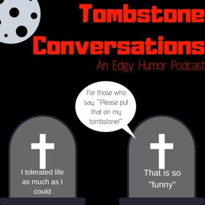 Tombstone Conversations