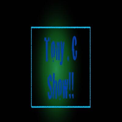 Tony C Show