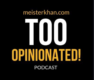 Too Opinionated