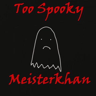 Too Spooky