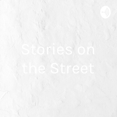 Stories on the Street