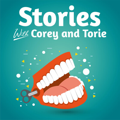Stories With Corey and Torie