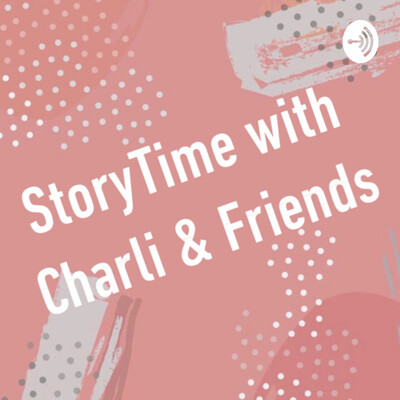 StoryTime with Charli & Friends