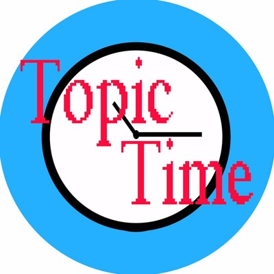 Topic Time Podcast