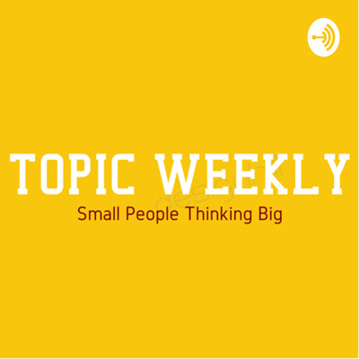 Topic Weekly
