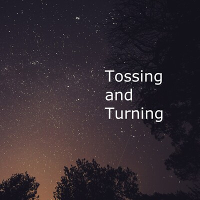 Tossing and Turning