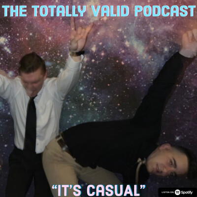 The Totally Valid Podcast