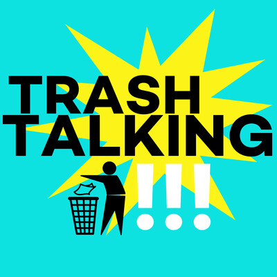 Trash Talking Podcast