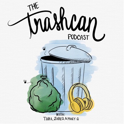 The Trashcan Podcast