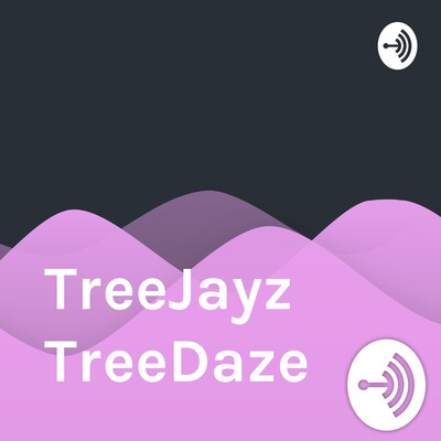 TreeJayz TreeDaze