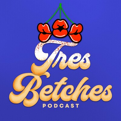 Tres Betches