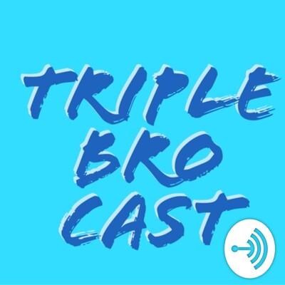 Triple Bro Cast