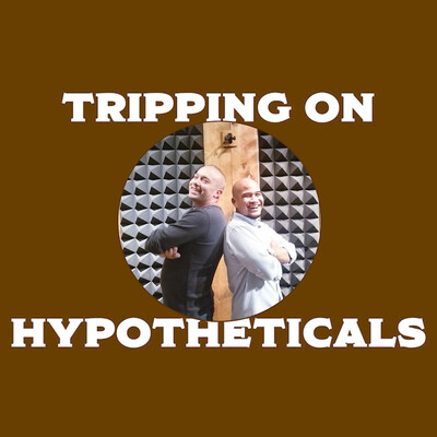 The trippingonhypotheticals's Podcast