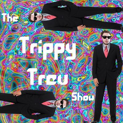 The Trippy Trev Show